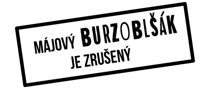 Májový Burzoblšák je ZRUŠENÝ!