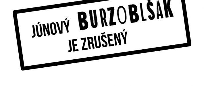 Júnový Burzoblšák je ZRUŠENÝ!