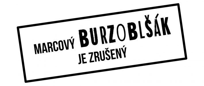 Marcový Burzoblšák je ZRUŠENÝ!